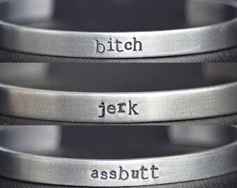 BITCH - JERK - ASSBUTT - Supernatural Inspired Aluminum Bracelet Cuff Set of 3 - Hand Stamped - Mature