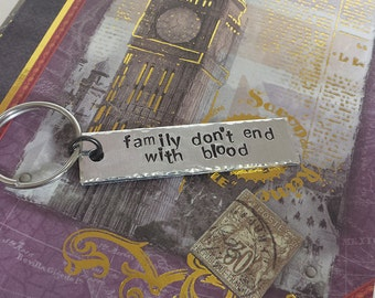 Family Don't End with Blood - Supernatural Inspired Aluminum Key Chain Fob - Hand Stamped