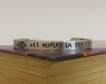 We're All Stories, In the End - Doctor Who Inspired Aluminum Bracelet Cuff - Hand Stamped