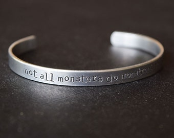 Not all monsters do monstrous things - Teen Wolf Inspired Aluminum Bracelet Cuff - Hand Stamped