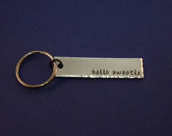 Hello Sweetie - Doctor Who Inspired Aluminum Key Chain Fob - Hand Stamped