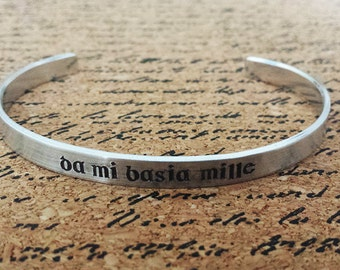 "Da Mi Basia Mille - Give Me a Thousand Kisses - Aluminum Bracelet Cuff - Hand Stamped - READY MADE - Size 5"" - Ready to Ship"