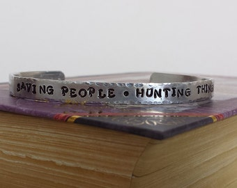 Saving People Hunting Things - Supernatural Inspired Aluminum Bracelet Cuff - Hand Stamped