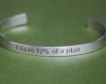 I have 12% of a Plan - Guardians of the Galaxy Inspired Aluminum Bracelet Cuff - Marvel Comics- Hand Stamped