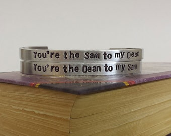 You're the Sam to my Dean - You're the Dean to my Sam - Supernatural Inspired Aluminum Bracelet Cuff Set of 2 - Hand Stamped
