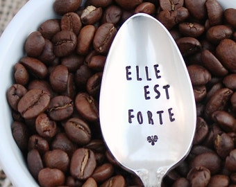 Hand Stamped Spoon - Elle Est Forte - Coffee Tea Soup - She Is Strong - Message Vintage Silver Plated - Gift - Hand Stamped - French