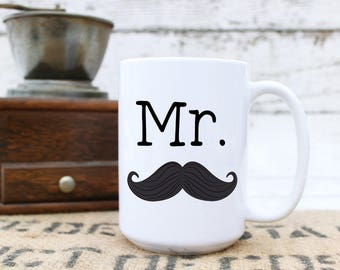 The Mr. Mug - Coffee Cup - Statement Message - Mustache Husband Grooms Hipster Sexy Fun - Dad Fathers Day Christmas Gift - 11 & 15 oz