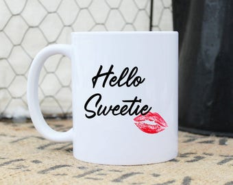 Dr Who Hello Sweetie Mug - Message Statement Cup - Coffee Tea Hot Cocoa - Doctor Riversong Eternal Love Gift for Him - 11 & 15 oz Available