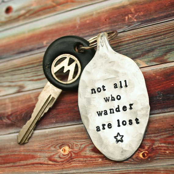Not all Who Wander are Lost  hand stamped key chain