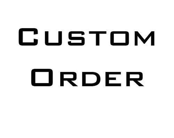 Custom Order for Katy