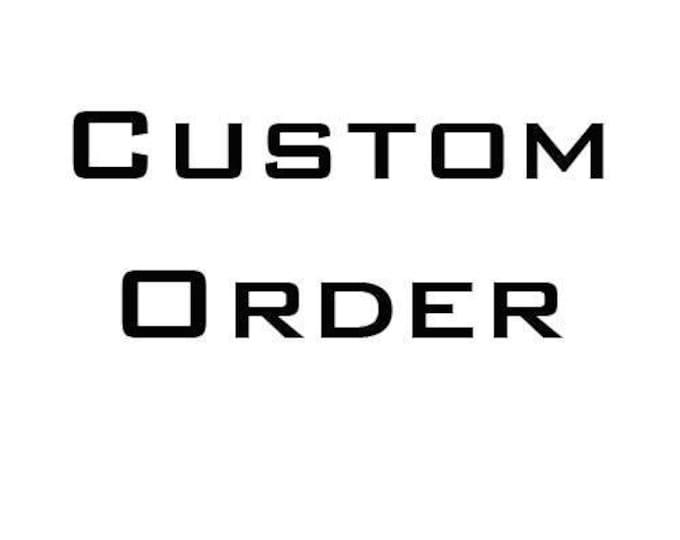 Custom Order for Christy