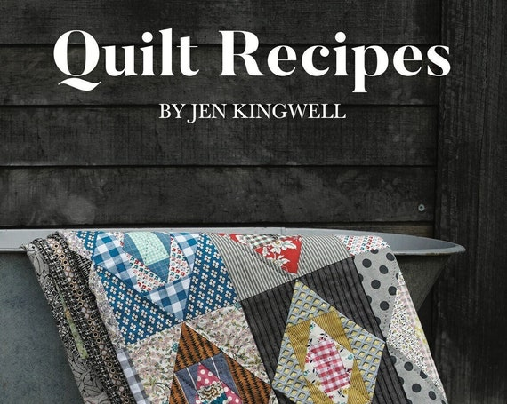 Quilt Recipes - Jen Kingwell