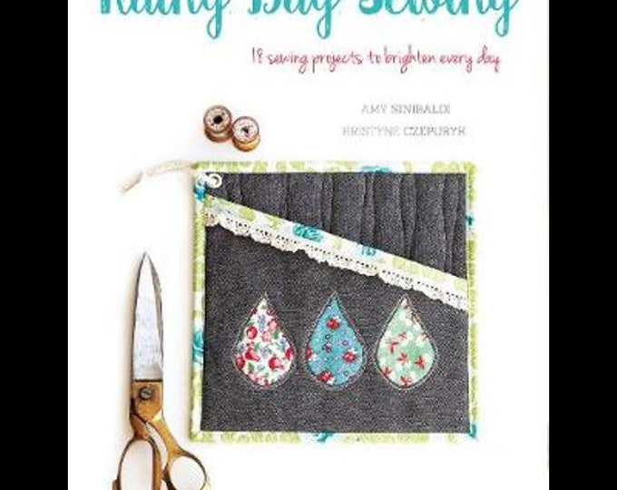 Rainy Day Sewing - Amy Sinibaldi and Kristine Czepuryk