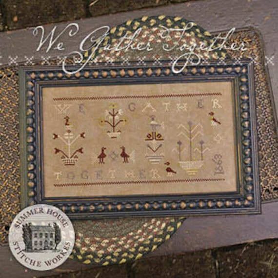 We Gather Together - Summer House Stitch Workes - Cross Stitch Chart