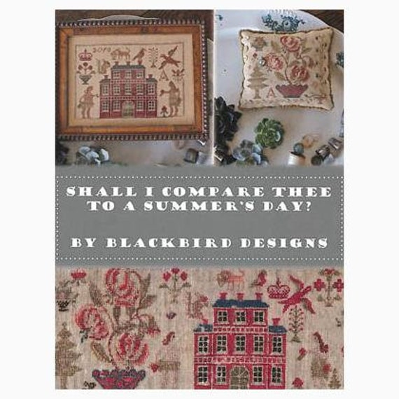 Shall I Compare Thee to a Summer's Day - Blackbird Designs - Chart Only