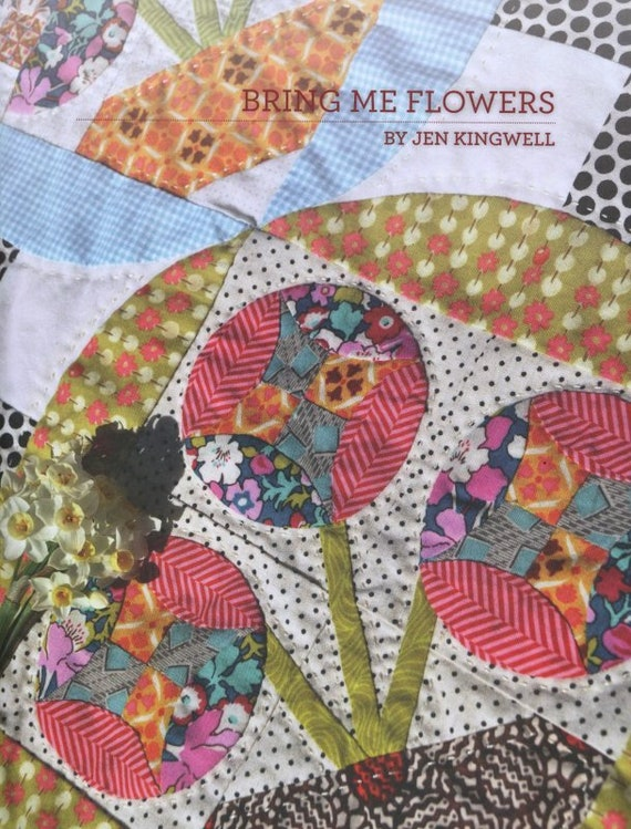 Bring Me FLowers Quilt Pattern Booklet by Jen Kingwell