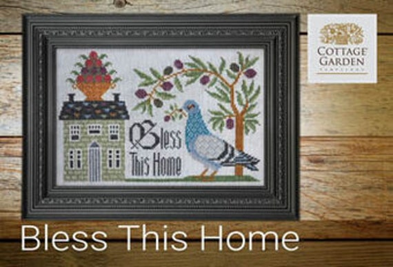 Bless This Home - Cottage Garden Samplings - Cross Stitch Chart