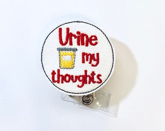 Your in my thoughts badge clinic badge Lab ID holder Urine my thoughts badge holder with retractable reel