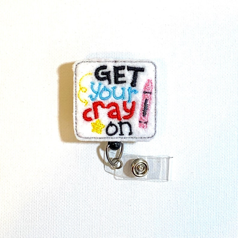 Teacher Accessories Embroidered Felt Badge Holder Get Your Cray On Retractable Badge Reel Funny School Name Tag ID