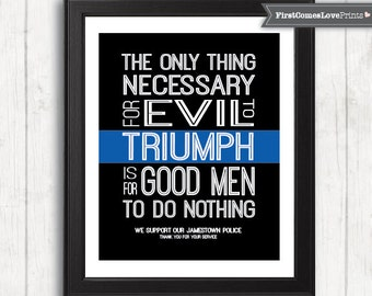 Police Officer Gift - Thin Blue Line Art - The Only Thing Necessary for Evil to Triumph - Police Academy Graduation Gift Police Quote Print