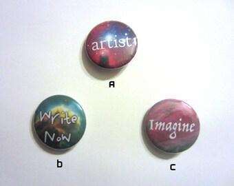 "Inspirational Art and Writing 1"" Pinback Buttons - 3 Designs!"