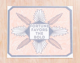Fortune Favors The Bold Print 8 x 10