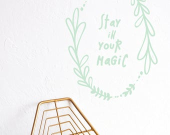 Wall Decal - Stay in your Magic  - Wall Sticker - Room Decor