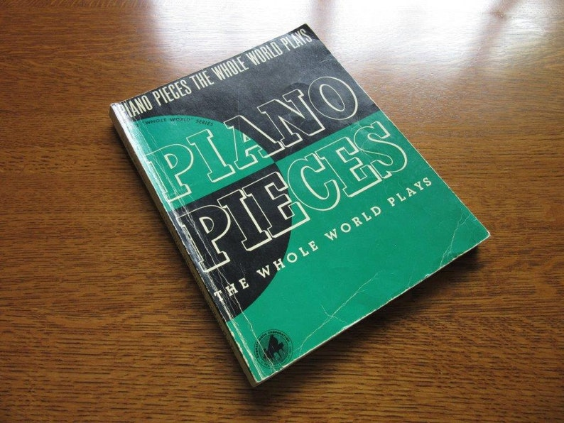 Piano Pieces the Whole World Plays, 1962 Vintage Music Book,Weir,Classical  Music,Traditional,Sheet Music,Piano Lessons,Anthology,Piano Music