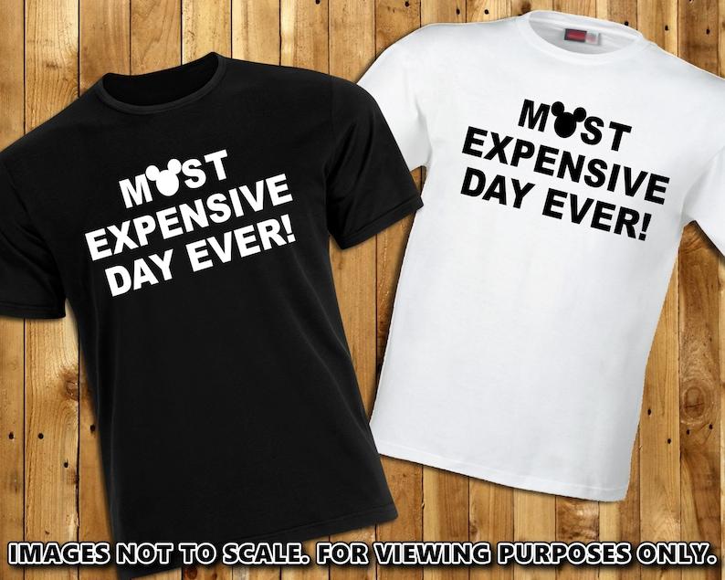 dcd17eb3 Most Expensive Day Ever T-Shirt Disney World Disneyland Disney | Etsy