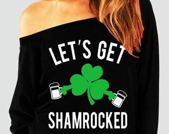 LET'S GET SHAMROCKED St. Patty's Day Off-Shoulder Sweatshirt, St. Patrick's Day Shirt, Funny, Shamrock