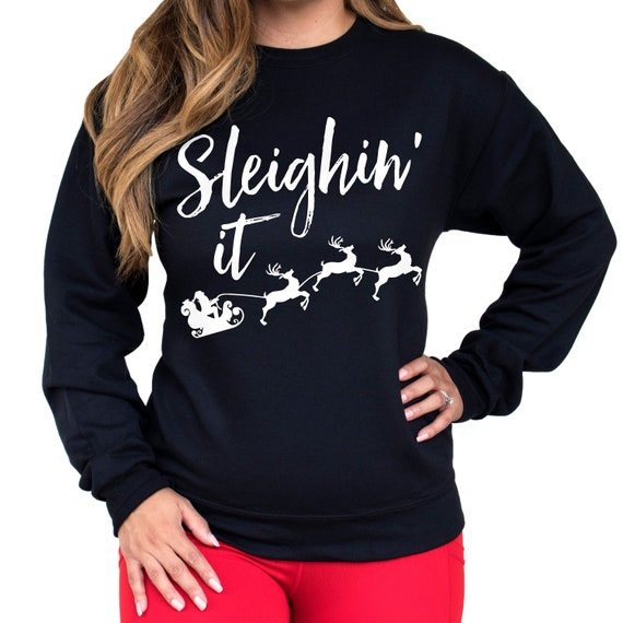 e9df7d8d2 SLEIGHIN' IT Christmas Sweatshirt X-mas Shirt Ugly   Etsy