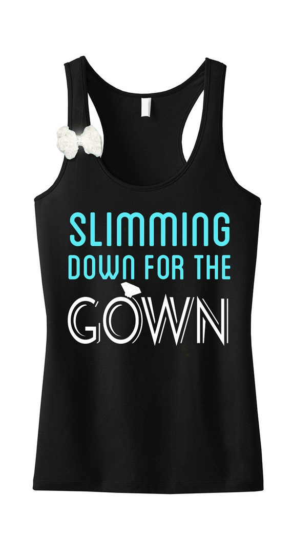 Slimming Down For The Gown Workout Tank Top Bride Tank Etsy