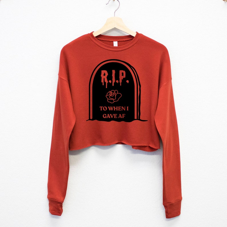 Halloween clothes Halloween Party RIP to When I Gave AF Cropped Fleece Sweatshirt womens fall shirts Halloween Shirts women