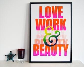 Love Work & Beauty