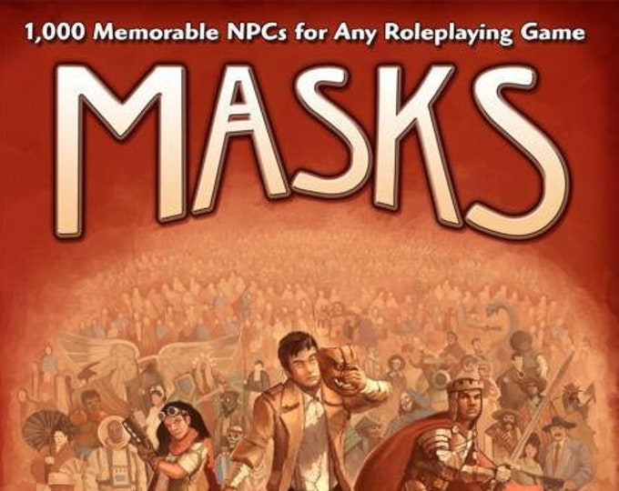 Masks: 1,000 Memorable NPCs for Any Roleplaying Game - Engine Publishing