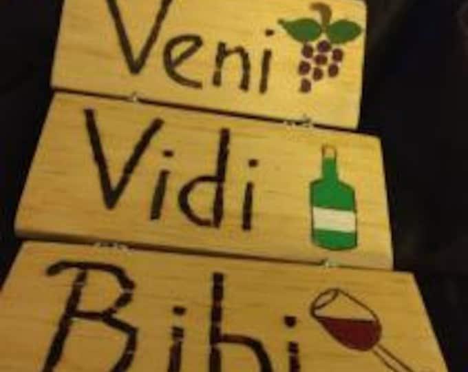 Veni Vidi Bibi - Hand-Burned Wooden Sign