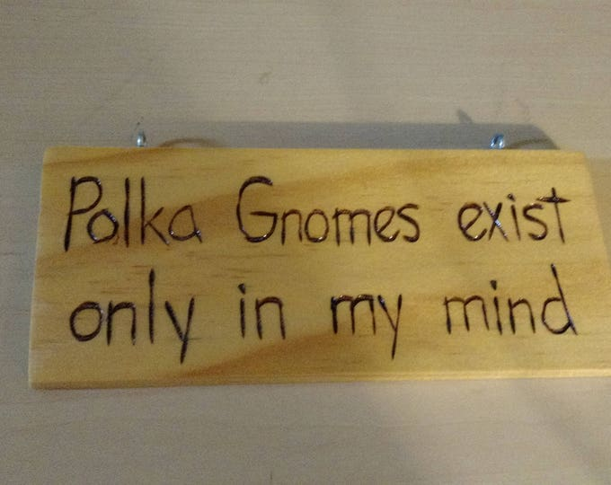 Hand-Burned Wooden Sign - Polka Gnomes