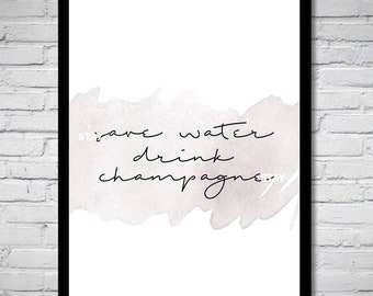 Save Water, Drink Champagne Wall Art Print