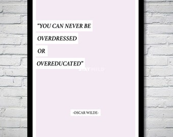 Overdressed Oscar Wilde Quote Inspirational Wall Art Print