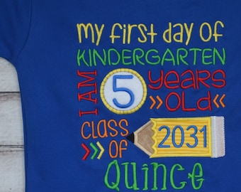 Personalized My First Day of Kindergarten Class of  Applique Shirt or Bodysuit Girl or Boy