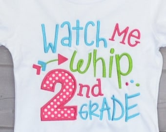 Personalized Watch Me Whip 2ND Grade Applique Shirt or Bodysuit Girl or Boy
