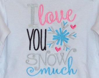 I Love You Snow Much Applique Shirt or Bodysuit Boy or Girl