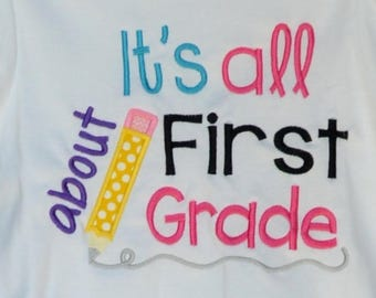 Personalized It's All About First Grade Applique Shirt or Bodysuit Girl or Boy