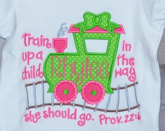 Personalized Train Up a Child in the way She should Go Proverbs 22:6  Applique Shirt or Bodysuit Girl or Boy