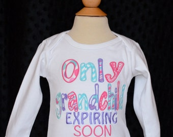 Personalized Only GrandChild Expiring Applique Shirt or Bodysuit Girl or Boy