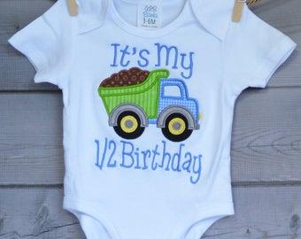 Personalized Dump Truck It's My 1/2 Birthday Applique Shirt or Bodysuit Boy or Girl