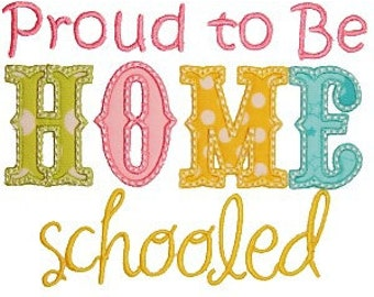 Personalized Proud to be HOME Schooled  Applique Shirt or Bodysuit Girl or Boy