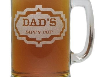 Dad's Sippy Cup - Engraved Beer Mug - 15 oz - Permanently Etched 360 Degrees around Glass - Fun & Unique Gift!