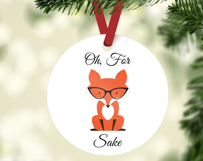 READY TO SHIP Oh For Fox Sake Ornament // Fox Ornament // Funny Ornament //Fox Sake Quote // Fox // Fox Ornament // Christmas Ornament / fox