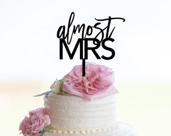 Almost mrs cake topper | Bridal Shower Cake Topper | Calligraphy Bridal Shower | Wedding Cake Topper | Engagement Decor | Trendy Design